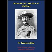 Baden-Powell - The Hero of Mafeking (English Edition)