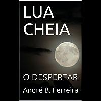 LUA CHEIA: O DESPERTAR