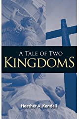 A Tale of Two Kingdoms Kindle Edition