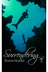Surrendering (Swans Landing Book 3) Kindle Edition