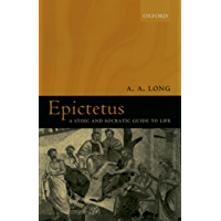 Epictetus: A Stoic and Socratic Guide to Life (English Edition)