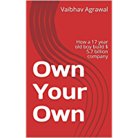Own Your Own: How a 17 year old boy build $ 5.7 billion company