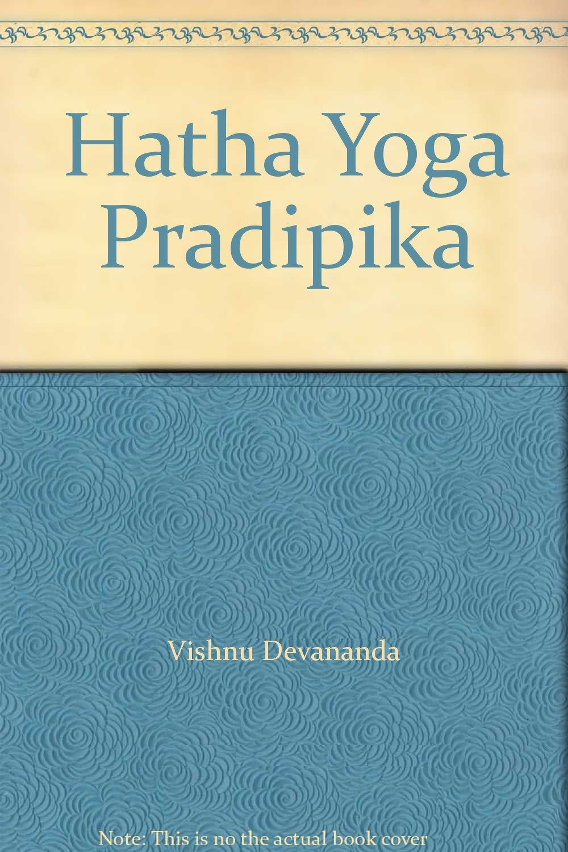 Hatha Yoga Pradipika: Amazon.es: Vishnu Devananda: Libros