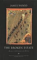 The Broken Estate: Essays On Literature And