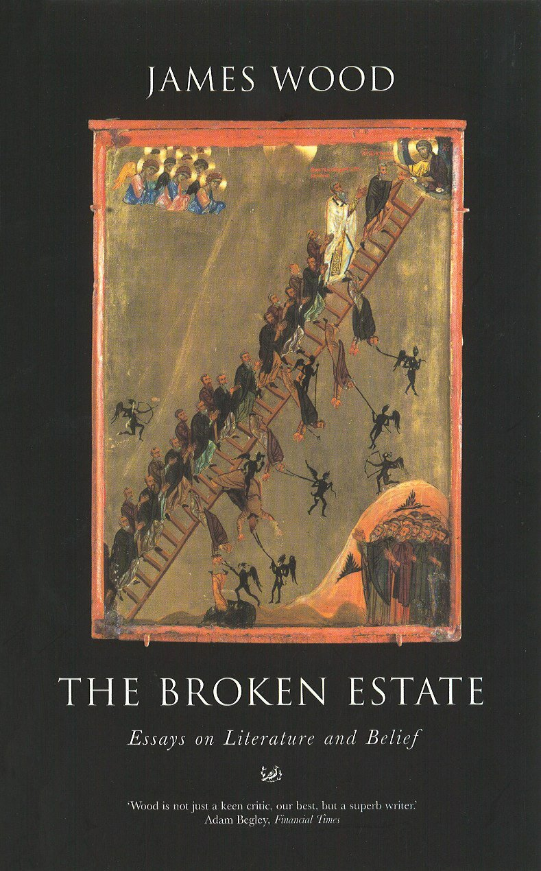 the broken estate essays on literature and belief amazon co uk the broken estate essays on literature and belief amazon co uk james wood 9780712665575 books
