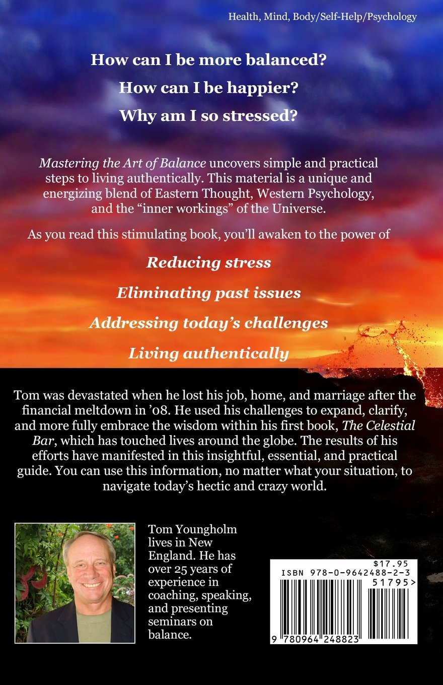 Mastering the Art of Balance: A Practical Guide to Living Authentically:  Tom Youngholm M.A.: 9780964248823: Amazon.com: Books