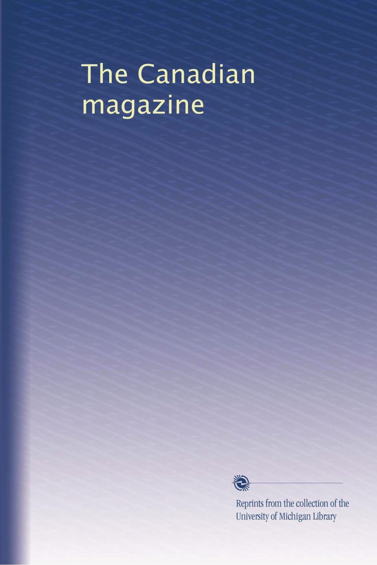 Read Online The Canadian magazine (Volume 38) pdf epub
