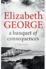 A Banquet of Consequences: An Inspector Lynley Novel: 16 Paperback
