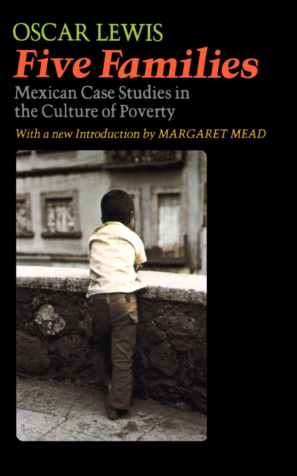 five families mexican case studies in the culture of poverty five families mexican case studies in the culture of poverty oscar lewis ruth m lewis 9780465097050 books amazon ca