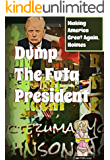 Dump the Futa President: Making America Great Again, Holmes (Presidential Politics, Current Events, Satire, Candidates, Alpha Billionaire, Alien, Futa)