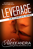 Leverage (The Complete Set): The Complete Series (Billionaire romance)