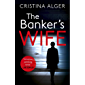 The Banker's Wife: The addictive summer thriller that will keep you guessing