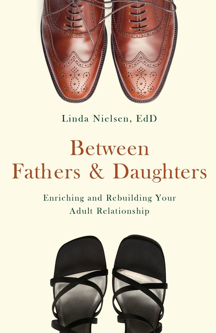 Download Between Fathers and Daughters: Enriching and Rebuilding Your Adult Relationship ebook