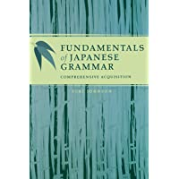 Fundamentals of Japanese Grammar: Comprehensive Acquisition