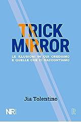 Trick Mirror: Le illusioni in cui crediamo e quelle che ci raccontiamo (Real(ize)) (Italian Edition) Kindle Edition