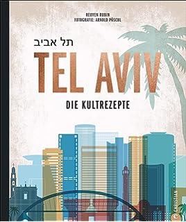 Das TEL AVIV Reise-Kochbuch by NENI: Israelische Rezepte von Haya ...