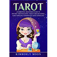 Tarot: An Essential Beginner's Guide to Psychic Tarot Reading, Tarot Card Meanings, Tarot Spreads, Numerology, and…