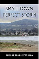 Small Town Perfect Storm, The Los Osos Sewer Saga Paperback