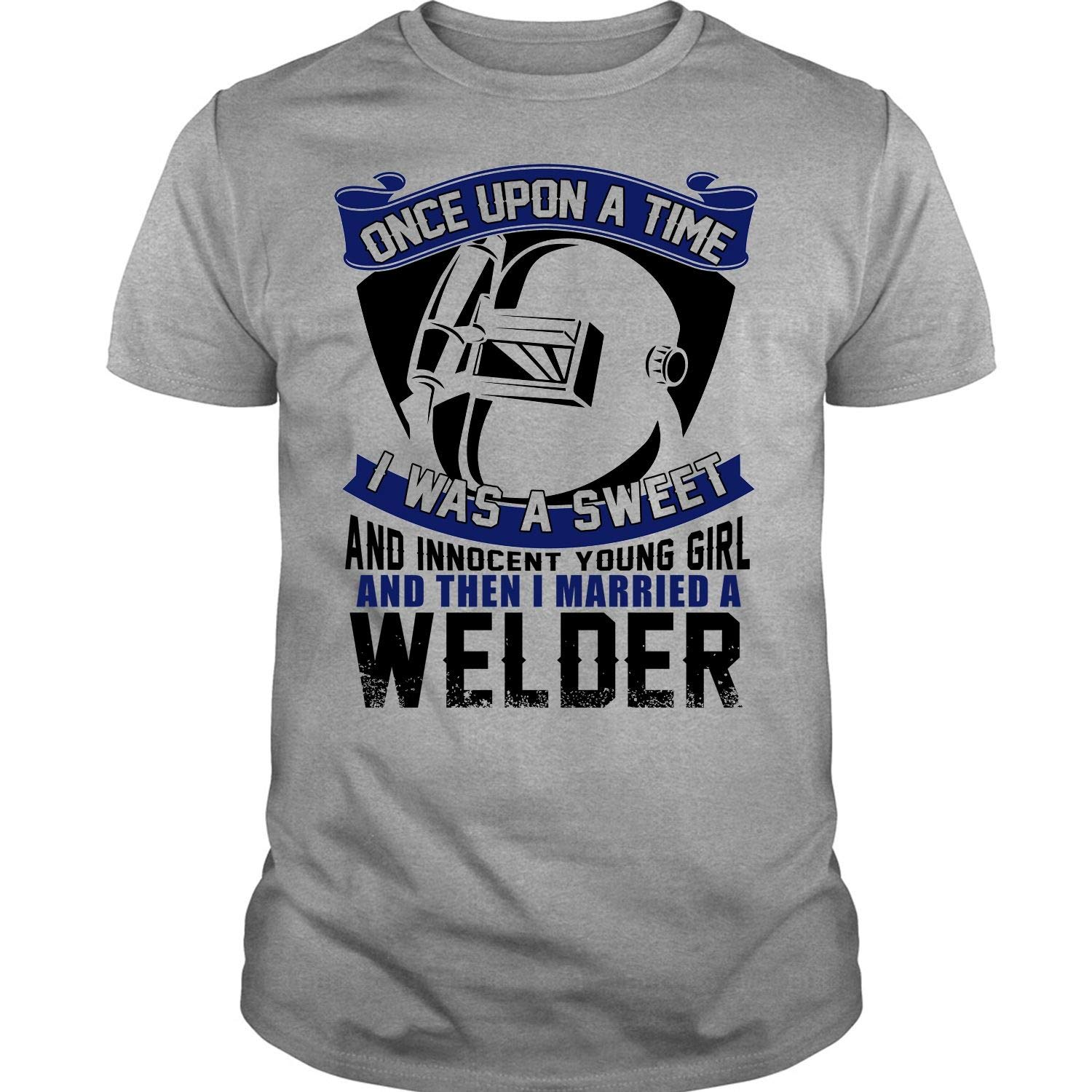 And Then I Married A Welder Once Upon A Time Shirts