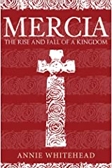 Mercia: The Rise and Fall of a Kingdom Hardcover