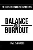 Balance After Burnout