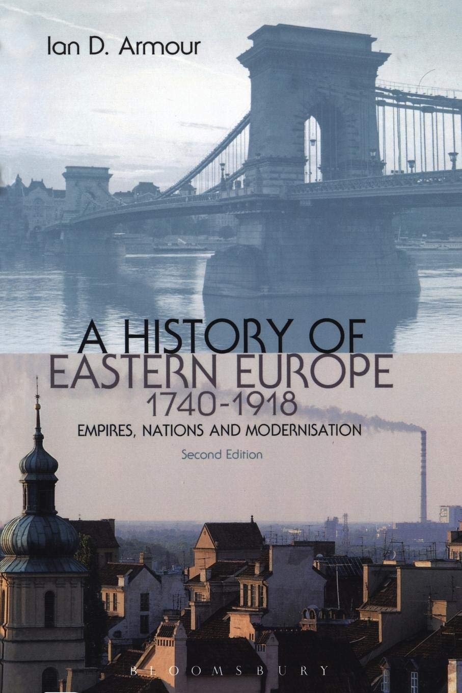 A history of Eastern Europe, 1740-1918: Empires, nations and modernisation [Book Review]