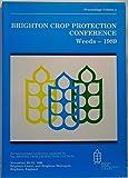 Brighton Crop Protection Conference 1989: Weeds (Brighton Crop Protection Conference: Weeds)