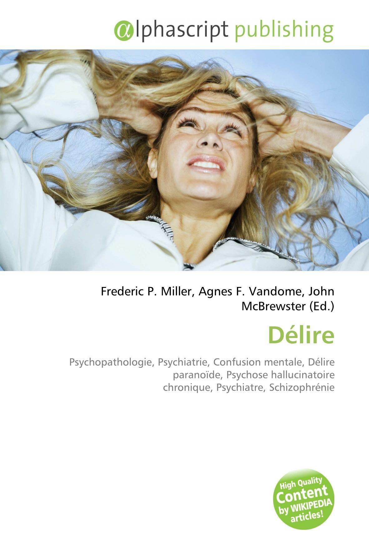 Amazon.fr - Délire: Psychopathologie, Psychiatrie, Confusion mentale ...