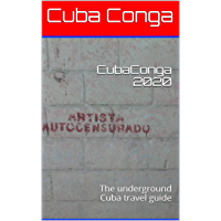 CubaConga 2020: The underground Cuba travel guide (English Edition)