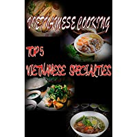 Vietnamese Cooking: Top 5 Vietnamese specialties