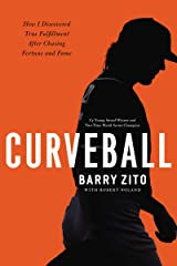 Curveball: How I Discovered True Fulfillment After Chasing Fortune and Fame Hardcover