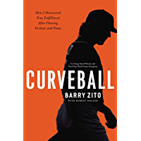 Curveball: How I Discovered True Fulfillment After Chasing Fortune and Fame (English Edition)
