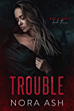 Trouble (Made & Broken Book 3)