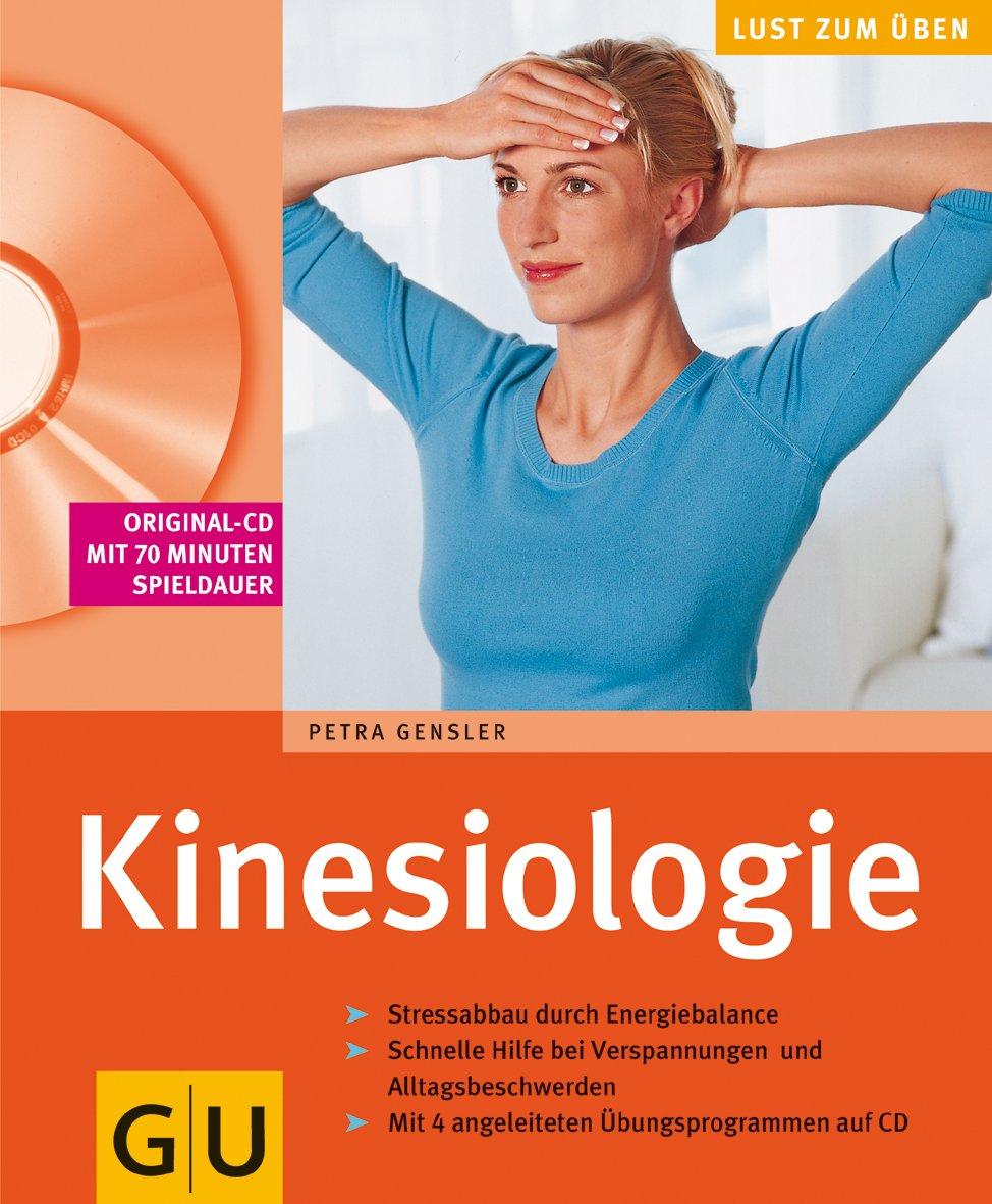 Kinesiologie (mit CD) (GU Multimedia Körper, Geist & Seele)