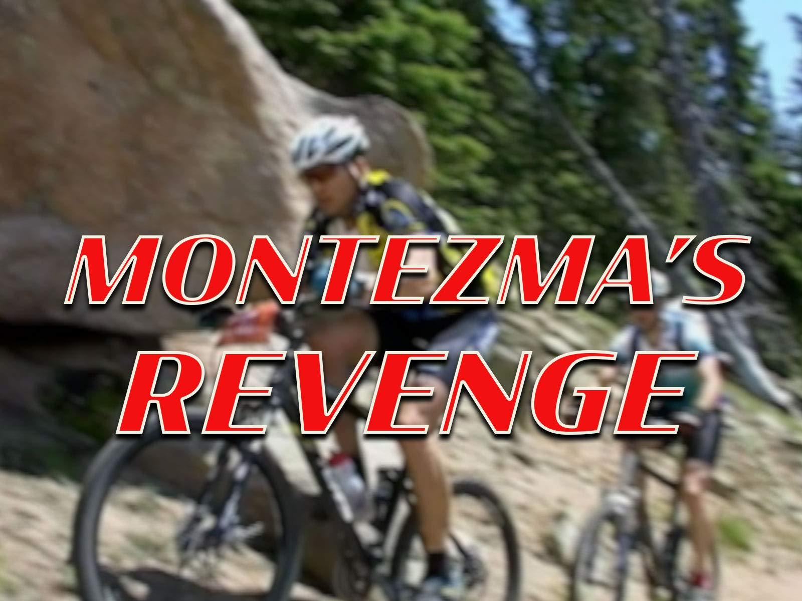 Montezuma's Revenge Mountain Biking Challenge (Complete) on Amazon Prime Instant Video UK