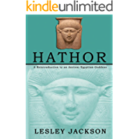 Hathor: A Reintroduction to an Ancient Egyptian Goddess
