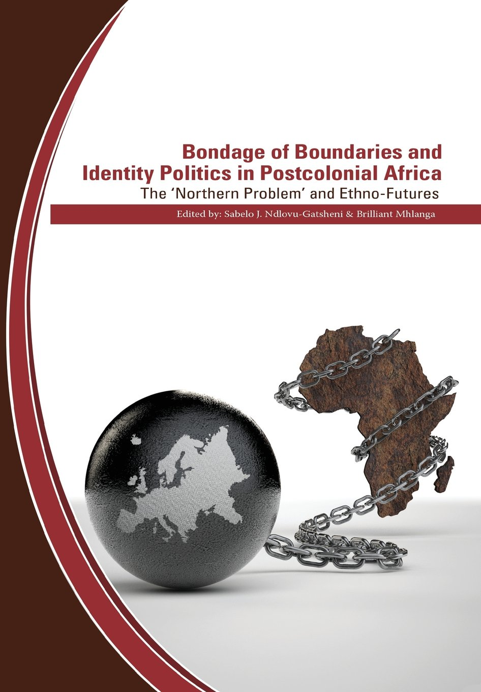 Bondage of Boundaries and Identity Politics in Postcolonial Africa. the 'Northern Problem' and Ethno-Futures pdf epub