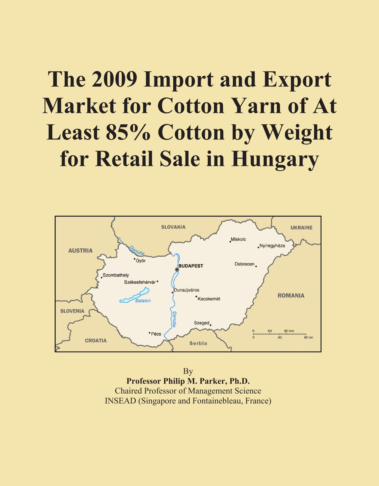 Download The 2009 Import and Export Market for Cotton Yarn of At Least 85% Cotton by Weight for Retail Sale in Hungary ebook
