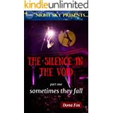 The Silence in the Void: Part 1: Sometimes They Fall (Night Sky Presents Book 3)