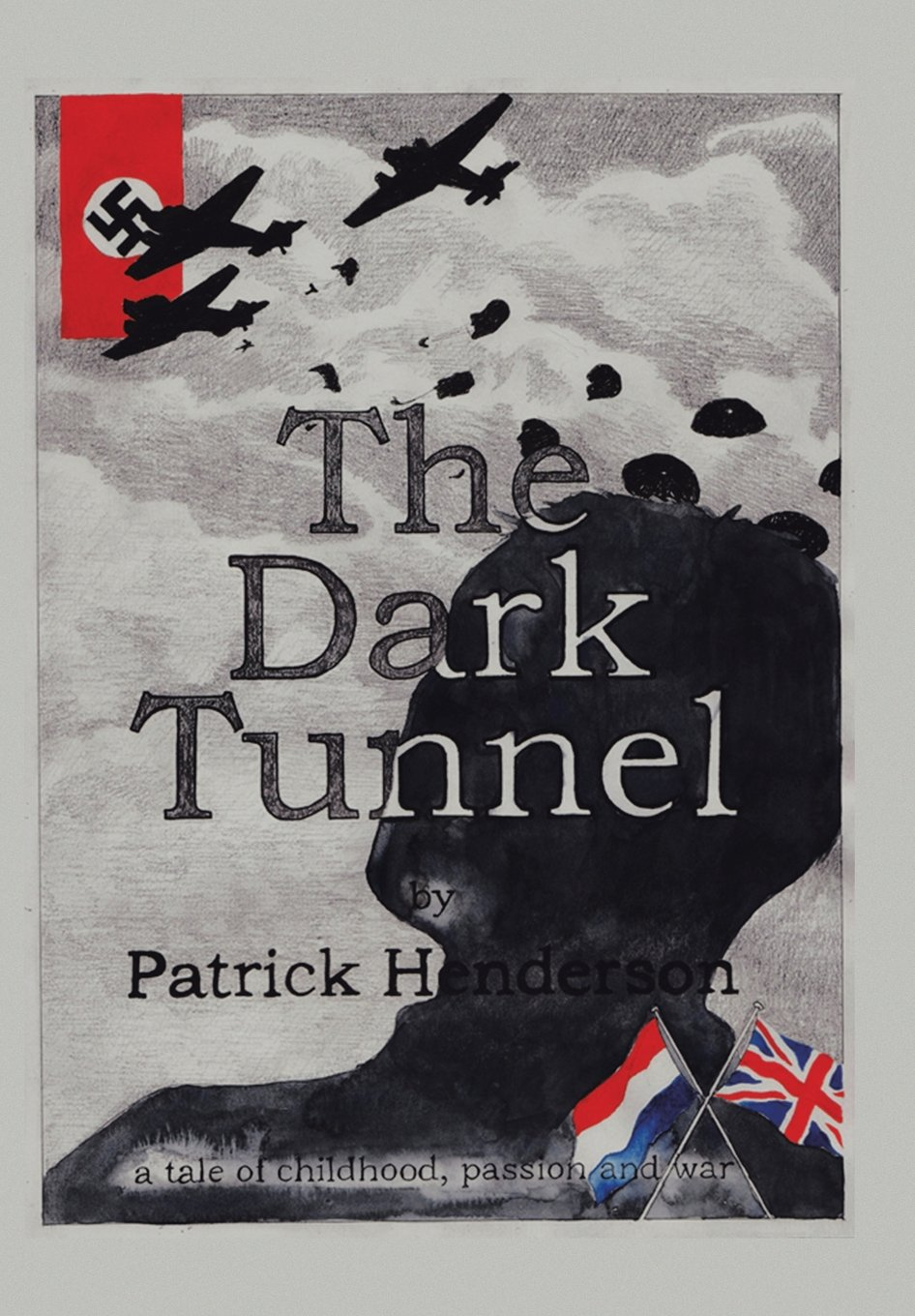 The Dark Tunnel: A Tale of Childhood, Passion and War PDF