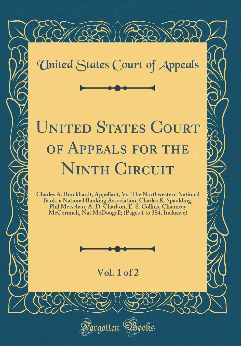 Download United States Court of Appeals for the Ninth Circuit, Vol. 1 of 2: Charles A. Burckhardt, Appellant, Vs. The Northwestern National Bank, a National ... Charlton, E. S. Collins, Chauncey McCormich pdf epub