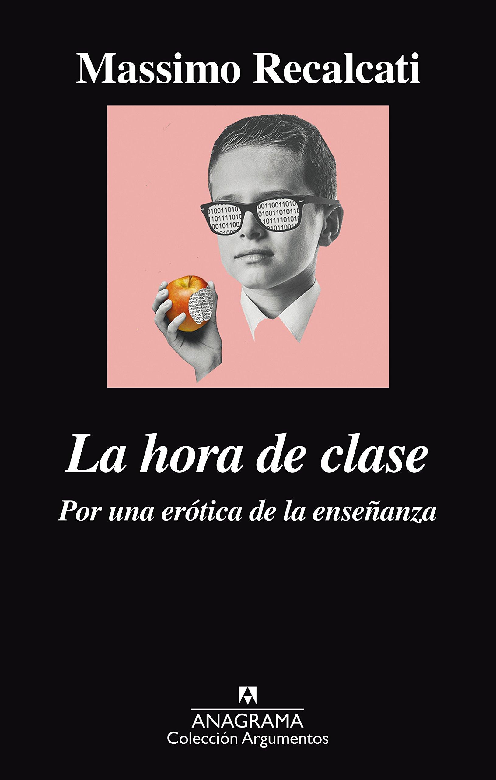 La hora de clase: Por una erótica de la enseñanza Argumentos: Amazon.es:  Massimo Recalcati: Libros