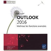 Outlook 2016 - Maîtrisez les fonctions avancées