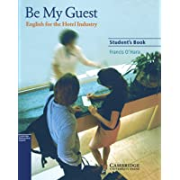 Be My Guest: English for the Hotel Industry. Student's Book