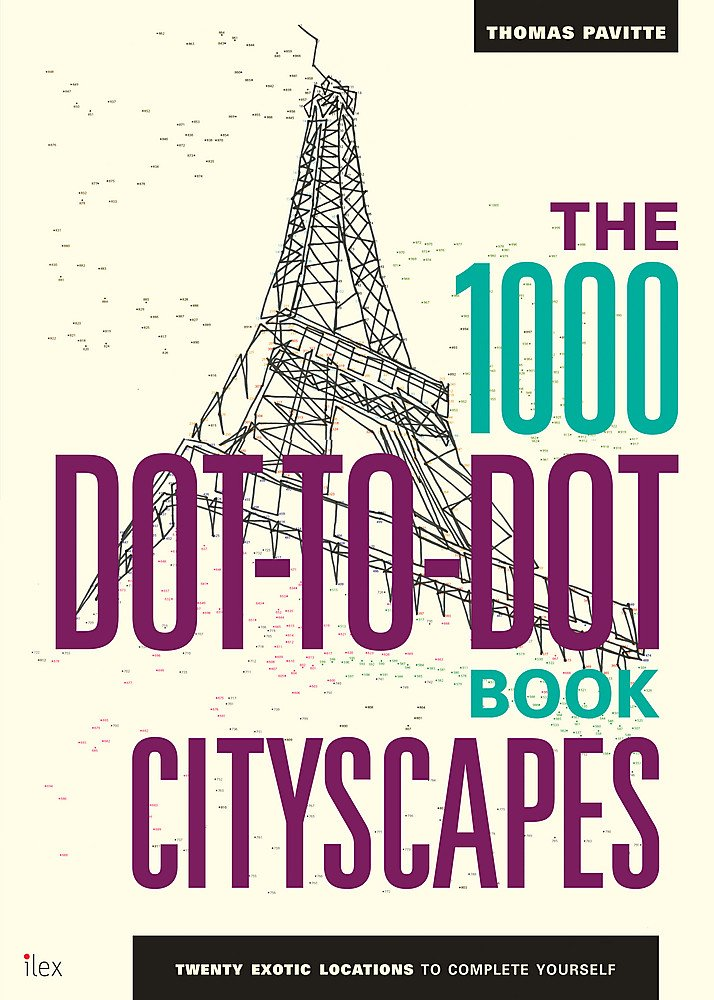 The 1000 Dot-To-Dot Book: Cityscapes (Ilex Art & Illustration)