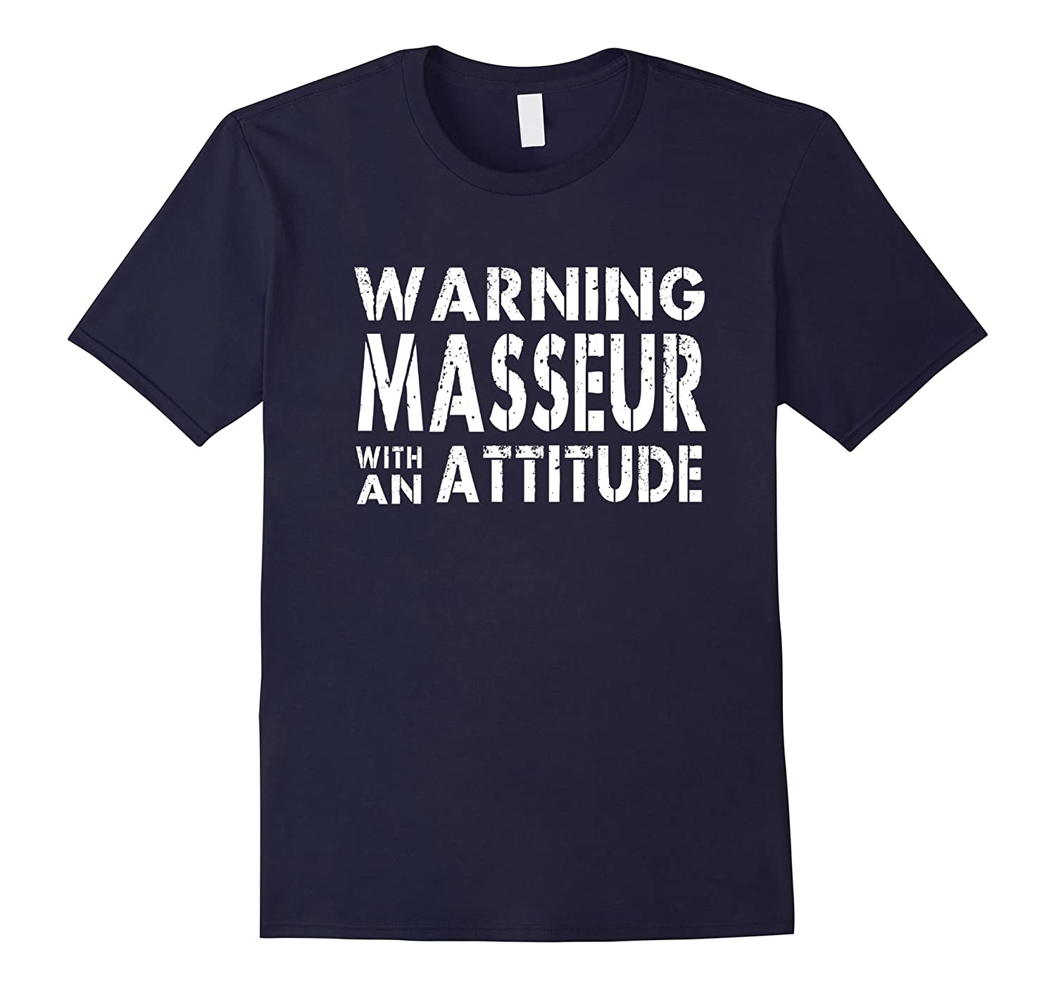 Masseur With An Attitude Men Women Gift Funny T-shirt-TD