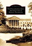 The Philadelphia Area Architecture of Horace Trumbauer (Images of America)