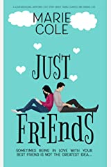 Just Friends: A heartwrenching emotional love story about taking chances and finding love Kindle Edition