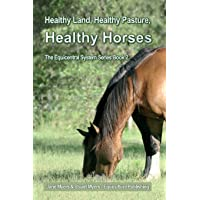 Healthy Land, Healthy Pasture, Healthy Horses: The Equicentral System Series Book 2: Volume 2