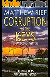 Corruption in the Keys: A Logan Dodge Adventure (Florida Keys Adventure Series Book 6)